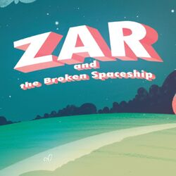 Zar and the Broken Spaceship