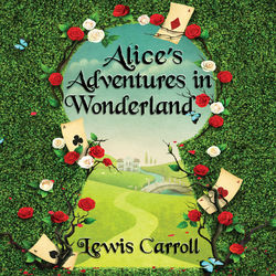 Alice's Adventures in Wonderland - Alice 1 (Unabridged)