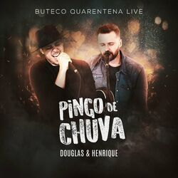 Download Música Pingo de Chuva (Live) - Douglas e Henrique Mp3