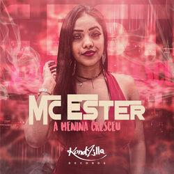Música A Menina Cresceu de Mc Ester