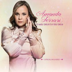CD Amanda Ferrari - O Meu Deus É o Teu Deus (Especial Mulheres) 2020 - Torrent download