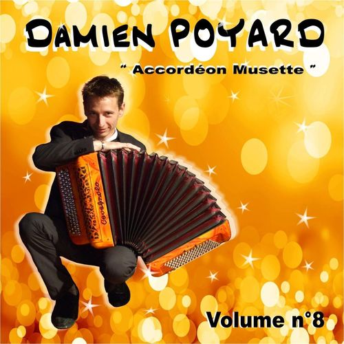 Damien Poyard : Accordéon Musette, Vol. 8