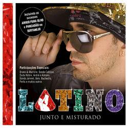 Latino – Junto e Misturado 2008 CD Completo