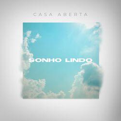 Sonho Lindo - Casa Aberta Download