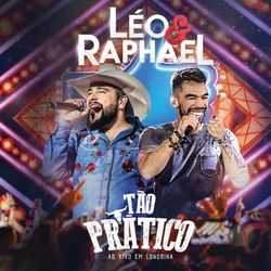Léo & Raphael – Tão Prático (Ao Vivo) 2018 CD Completo