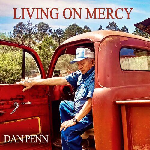 Dan Penn - Living on Mercy: lyrics and songs   Deezer