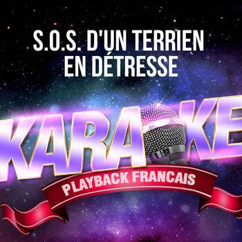 Karaoké Playback Français S O S D Un Terrien En Détresse Karaoké Playback Instrumental Rendu Célèbre Par Daniel Balavoine Comédie Musicale Starmania écoutez Avec Les Paroles Deezer
