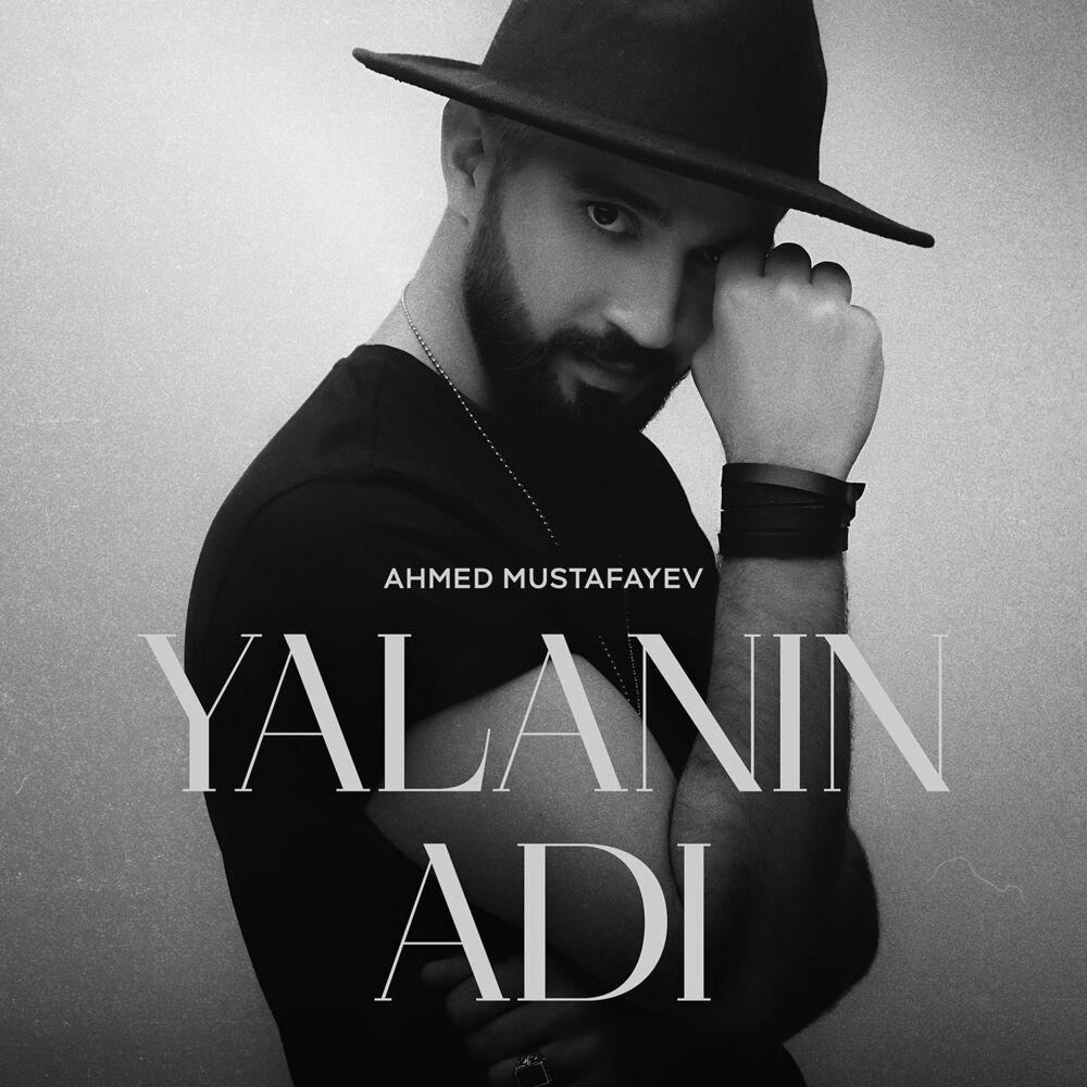 Ahmed Mustafayev - Yalanın Adı