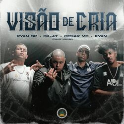 Pineapple StormTv, MC Ryan SP, Dk 47, Cesar MC, Salve Malak, Kyan – Visão de Cria 2020 CD Completo