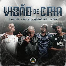 Download Pineapple StormTv, MC Ryan SP, Dk 47, Cesar MC, Salve Malak, Kyan - Visão de Cria 2020