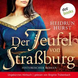 Der Teufel von Straßburg (Historischer Roman - Ungekürztes Hörbuch) Audiobook