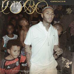 Download Orochi - Lobo 2021