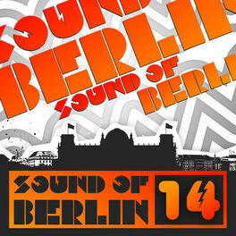 Album cover of Sound of Berlin 14 - The Finest Club Sounds Selection of House, Electro, Minimal and Techno