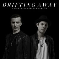 Drifting Away - ZESKULLZ-MATVEY EMERSON