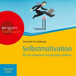 Selbstmotivation - Wie Sie dauerhaft leistungsfähig bleiben - Haufe TaschenGuide (Ungekürzte Fassung) Audiobook