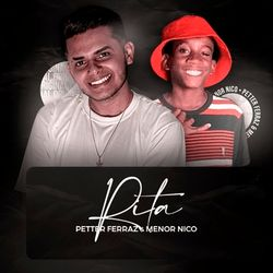 Rita – Petter Ferraz part. Menor Nico MP3 320 Kbps CD Completo