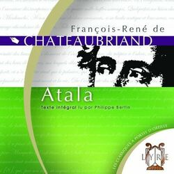 Atala / Chateaubriand / Texte Intégral Audiobook