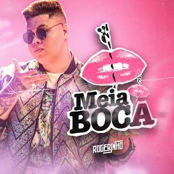 Música Meia Boca – MC Rogerinho Mp3 download