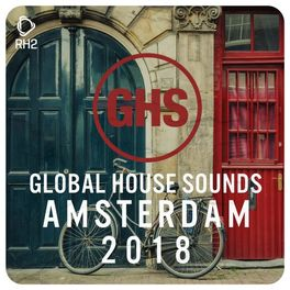 Album cover of Global House Sounds - Amsterdam 2018