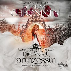 Die Grimm Chroniken 1 - Die Apfelprinzessin Audiobook