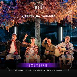 Solteirei – Bruninho & Davi part Marco Antonio & Gabriel