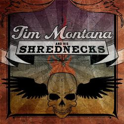 Tim Montana – Tim Montana and His Shrednecks 2012 CD Completo