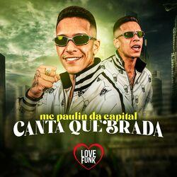 Música Canta Quebrada – MC Paulin da Capital Mp3 download