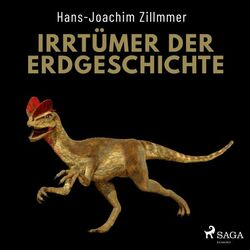 Irrtümer der Erdgeschichte (Die Wüste Mittelmeer, der Urwald Sahara und die Weltherrschaft der Dinosaurier) Audiobook