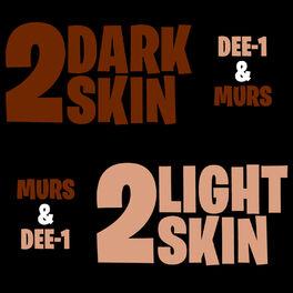 Album cover of 2 Dark Skin, 2 Light Skin