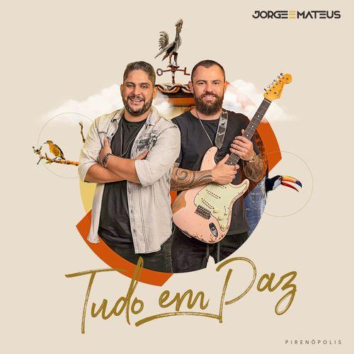 Baixar CD Tudo Em Paz – Jorge e Mateus mp3 CD Completo