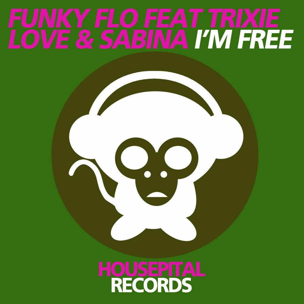 I'm Free (Feat. Trixie Love & Sabina)