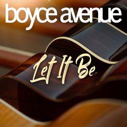 Let It Be - Boyce Avenue Download