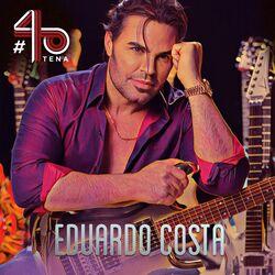 Eduardo Costa – Eduardo Costa #40Tena 2020 CD Completo