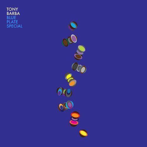 Tony Barba - Blue Plate Special  [MP3 320 Kbs]  [2021]