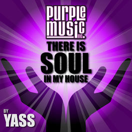 Album cover of There Is Soul in My House: Yass