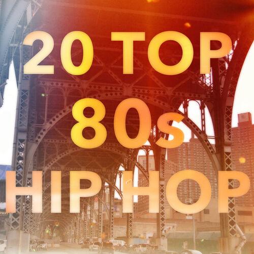 Various Artists: 20 Top 80s Hip Hop - Music Streaming
