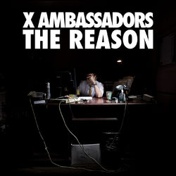 X Ambassadors – The Reason EP 2014 CD Completo