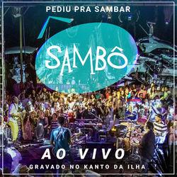 Download Sambô - Pediu pra Sambar, Sambô - Ao Vivo 2016