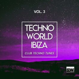 Album cover of Techno World Ibiza, Vol. 3 (Club Techno Tunes)