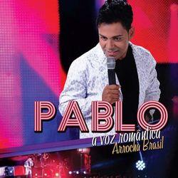 Pablo – Arrocha Brasil (A Voz Romântica) 2019 CD Completo
