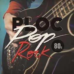 Ploc Pop Rock 80's 2013 CD Completo