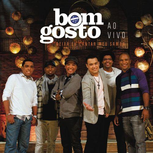 Baixar CD Deixa eu Cantar meu Samba – Bom Gosto (2011) Grátis