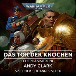 Warhammer 40.000 - Feuerdämmerung 2: Das Tor der Knochen (Ungekürzt) Audiobook