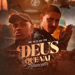Música Deus Que Vai Abençoar - Mc IG(com MC PH) (2021) Download