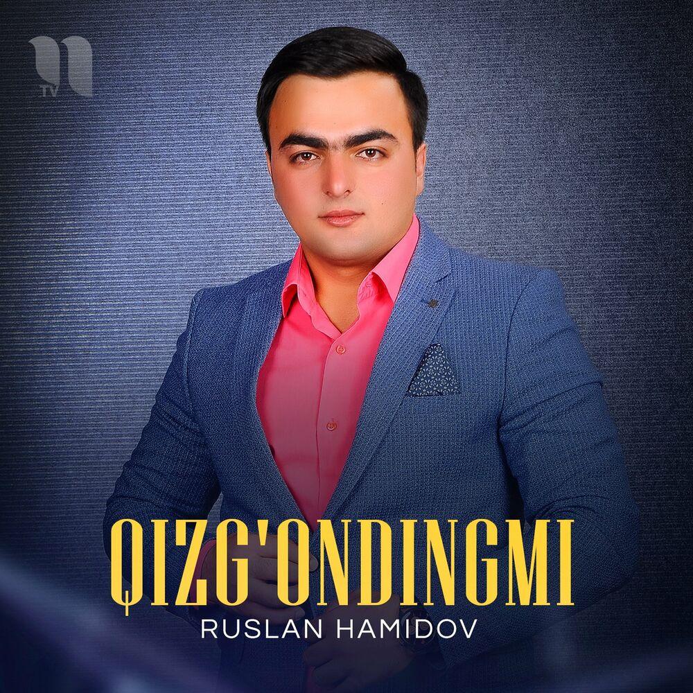 Ruslan Hamidov - Qizg'ondingmi