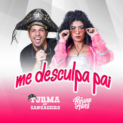 Turma do Cangaceiro, MC Bruna Alves – Me Desculpa Pai CD Completo