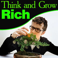 Think and Grow Rich (Original and Unedited)