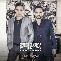 CD Zezé Di Camargo e Luciano - Dois Tempos 2016 - Torrent download