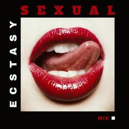 Love ecstasy sex Sex, love,