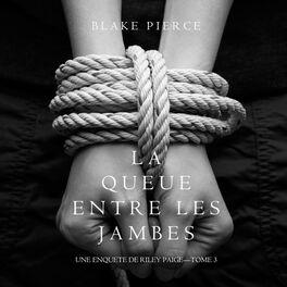 Album cover of La queue entre les jambes (Une enquete de riley paige--tome 3)